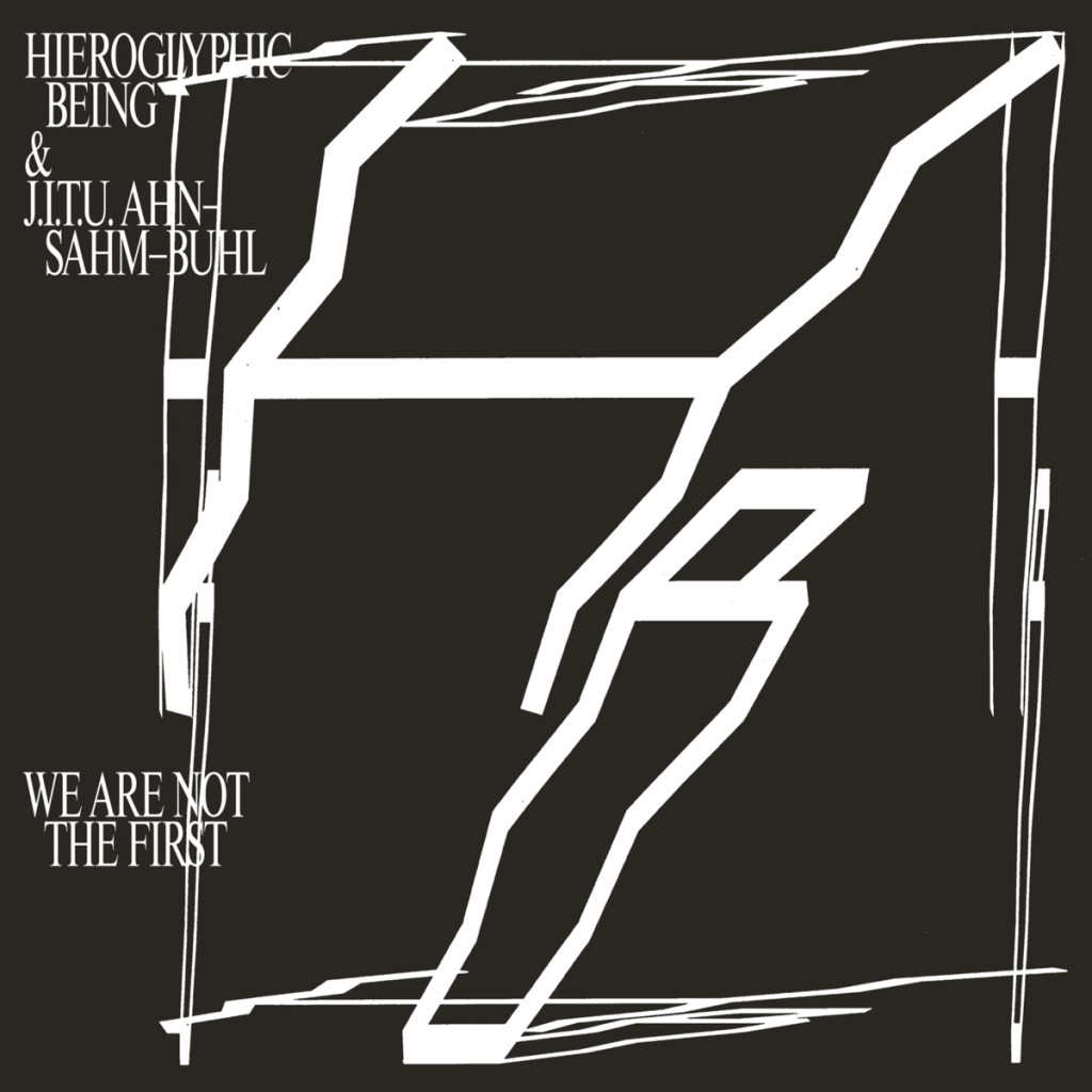 hieroglyphic being & j.i.t.u. ahn-sahm-buhl - we are not the first (rvng)