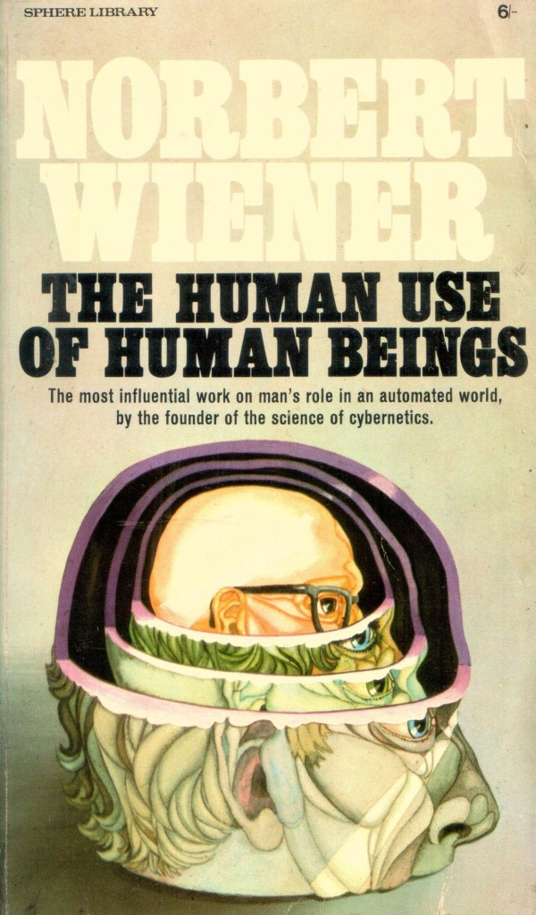 The Human Use of Human Beings Cybernetics and Society, Norbert Wiener