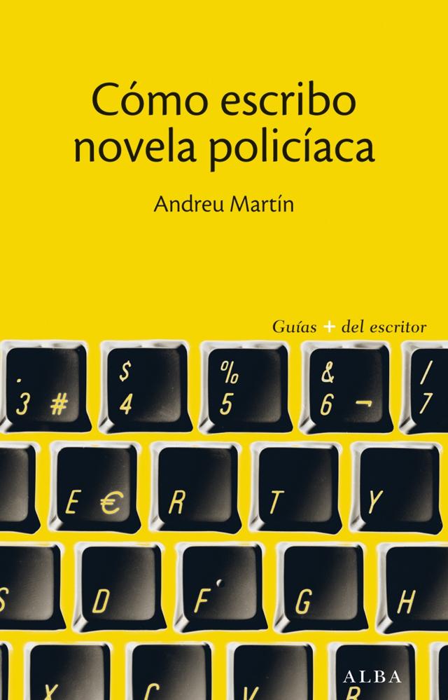 Cómo escribo novela policiaca, Andreu Martin