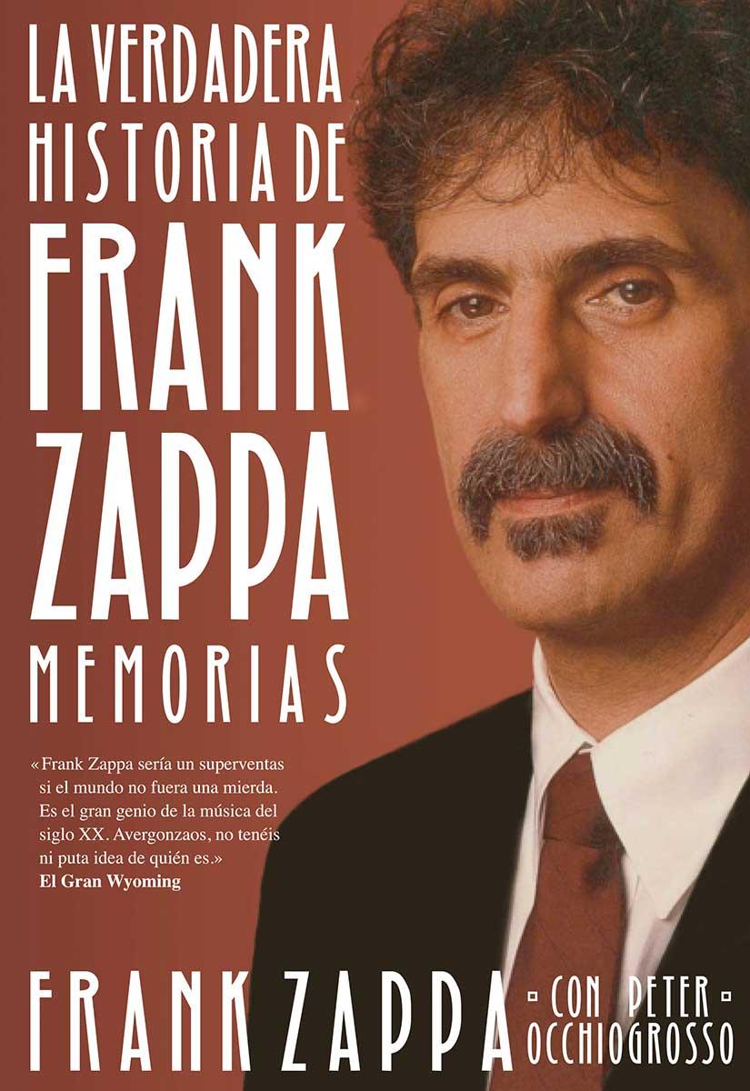 La verdadera historia de Frank Zappa. Memorias (Malpaso, 2014)