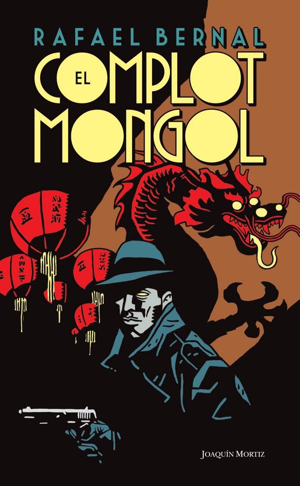 el complot mongol rafael bernal