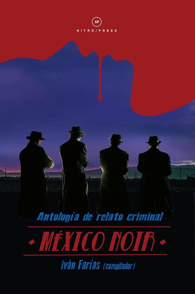 mexico noir antologia ivan farias