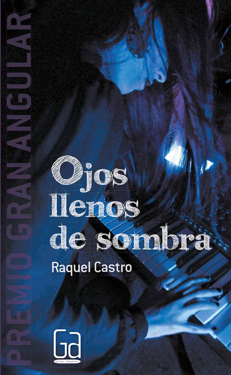 Ojos llenos de sombra, Raquel Castro