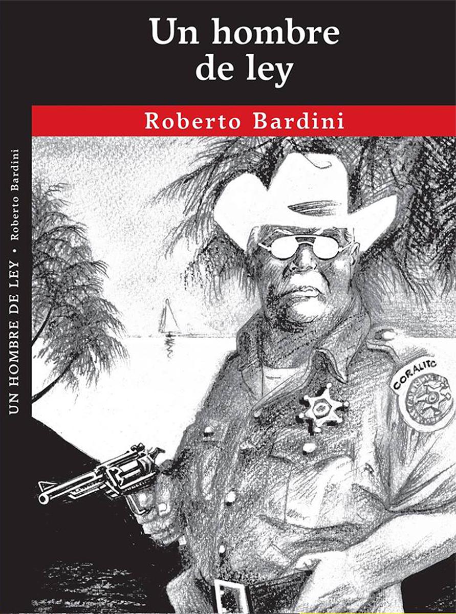 un hombre de ley, roberto bardini